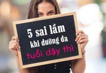 5 sai lầm khi dưỡng da tuổi dậy thì