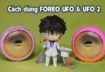 cách sử dụng foreo ufo 2
